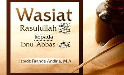 Download Ceramah Agama Islam: Wasiat Rasulullah kepada Ibnu 'Abbas (Ustadz Firanda Andirja, M.A.)