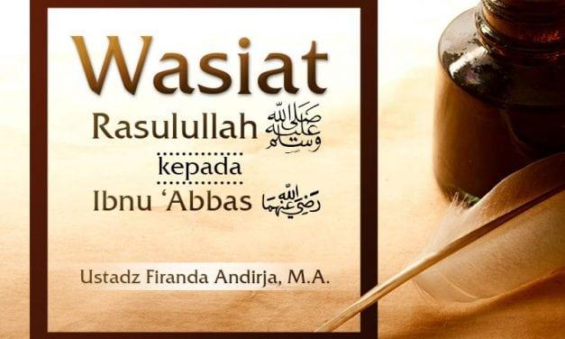 Wasiat Rasulullah kepada Ibnu 'Abbas – (Ustadz Firanda Andirja, M.A.)