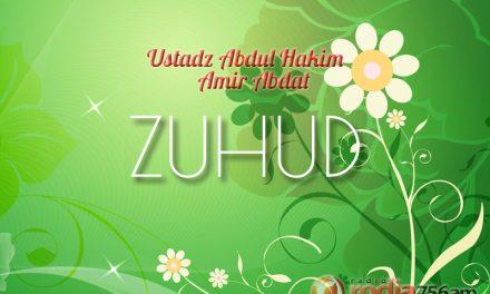 Zuhud (Ustadz Abdul Hakim Amir Abdat)