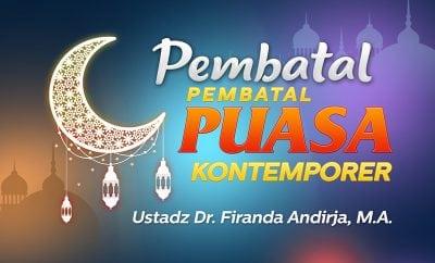 Download Ceramah Agama: Pembatal-Pembatal Puasa Kontemporer (Ustadz Dr. Firanda Andirja, M.A.)