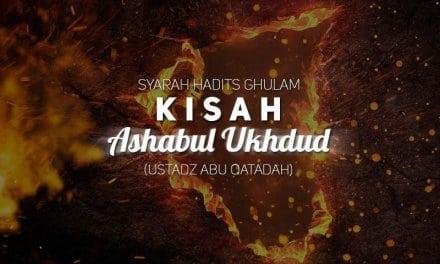 Syarah Hadits Ghulam, Kisah Ashabul Ukhdud (Ustadz Abu Qatadah)