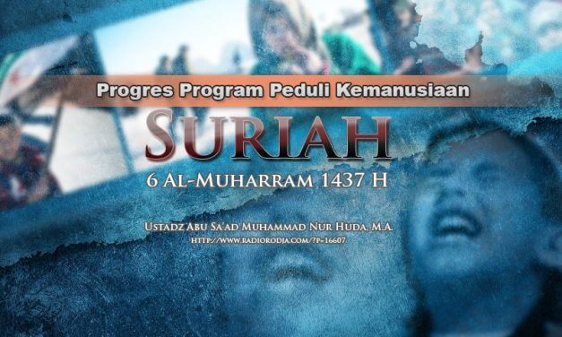 Progres Program Peduli Kemanusiaan Suriah – 6 Al-Muharram 1437 H (Ustadz Abu Sa'ad Muhammad Nur Huda, M.A.)