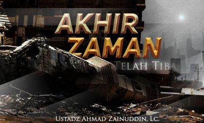 Download Kajian: Akhir Zaman Telah Tiba (Ustadz Ahmad Zainuddin, Lc.)
