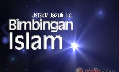 Download Kajian Bimbingan Islam - Ustadz Jazuli