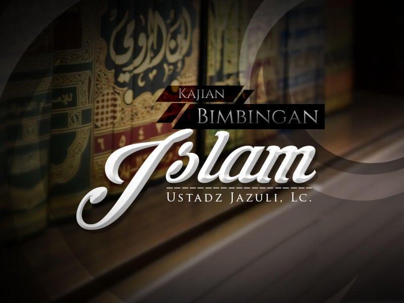 Fokuskan pada Ridha Allah dalam Mendidik Anak – Bimbingan Islam (Ustadz Jazuli, Lc.)