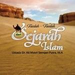 Kisah Khalifah Abu Bakar Ash-Shidiq radhiyallahu 'anhu – Bagian ke-6 – Faedah Sejarah Islam (Ustadz Dr. Ali Musri, M.A.)