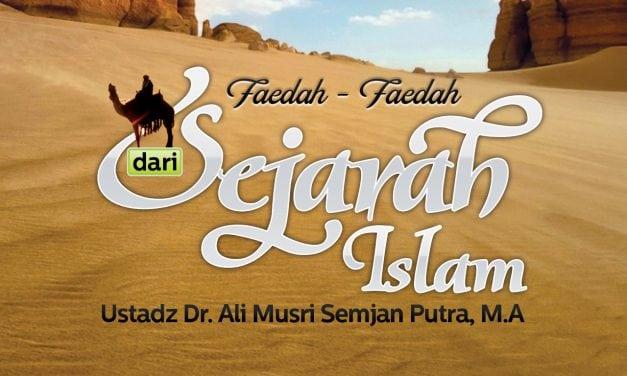Kisah Khalifah Abu Bakar Ash-Shidiq radhiyallahu 'anhu – Bagian ke-7 – Faedah Sejarah Islam (Ustadz Dr. Ali Musri, M.A.)