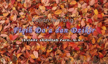 Redaksi Bacaan Istighfar – Bagian ke-2 – Fiqih Do'a dan Dzikir (Ustadz Abdullah Zaen, M.A.)