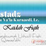 Kaidah Fiqih: Pengkhususan Lafadz yang Umum dengan Lafadz yang Khusus – Bait 102 – Bagian ke-1 (Ustadz Abu Ya'la Kurnaedi, Lc.)