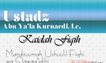 Kaidah Fiqih: Bolehnya Mengambil Harta yang Dibolehkan secara Syari'at walaupun dengan Sembunyi-sembunyi – Bait 76 (Ustadz Abu Ya'la Kurnaedi, Lc.)