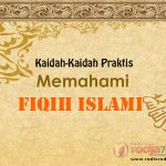 Persatuan adalah Tujuan Syariat – Kaidah Praktis Memahami Fiqih Islami (Ustadz Kurnaedi, Lc.)