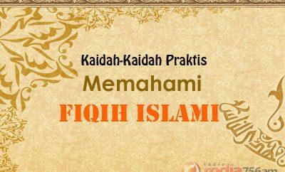 Download Kajian: Kaidah-Kaidah Praktis Memahami Fiqih Islami - Ustadz Abu Ya'la Kurnaedi