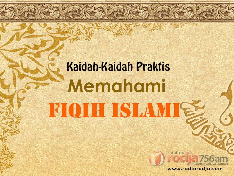 Kaidah Fiqih: Amal Perbuatan itu Tergantung pada Niatnya – Bagian ke-1 – Kaidah Praktis Memahami Fiqih Islami (Ustadz Abu Ya'la Kurnaedi, Lc.)