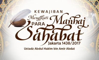 Download Kajian: Kewajiban Mengikuti Manhaj Para Sahabat - Jakarta 1438 / 2017 (Ustadz Abdul Hakim Amir Abdat)