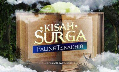 Download Kajian: Kisah Surga Paling Terakhir (Ustadz Ahmad Zainuddin, Lc.)