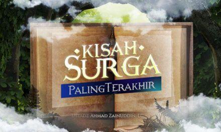 Kisah Surga Paling Terakhir (Ustadz Ahmad Zainuddin, Lc.)