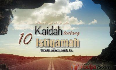 Download Kajian: Kitab 10 Kaidah Istiqamah (Ustadz Arman Amri, Lc.)