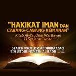 Buah dan Faidah dari Keimanan Bagian 3 – Kitab At-Taudhih Wal Bayan Li Syajaratil Iman (Syaikh Prof. Dr. 'Abdurrazzaq Al-Badr)
