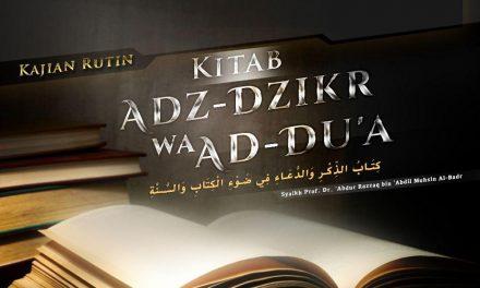 Doa Kafaratul Majelis – Kitab Adz-Dzikr wa Ad-Du'a (Syaikh Prof. Dr. 'Abdur Razzaq Al-Badr)
