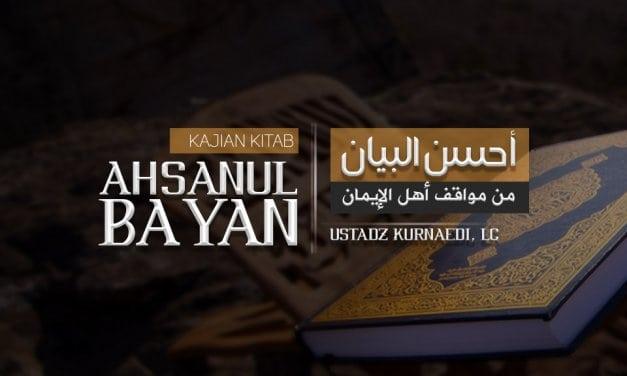 Ikhlas Merupakan Asas Keselamatan – Kitab Ahsanul Bayan (Ustadz Kurnaedi, Lc.)