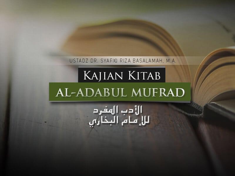 Hukum Mendiamkan Seorang Muslim – Bab 189 – Hadits 398-401 – Kitab Al-Adab Al-Mufrad (Ustadz Dr. Syafiq Riza Basalamah, M.A.)