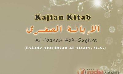 Download Kajian Kitab: Al-Ibanah Ash-Sughra (Ustadz Abu Ihsan Al-Atsary, M.A.)