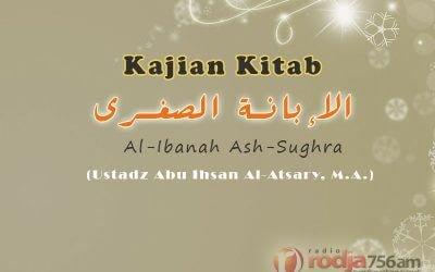 Penjelasan tentang Bertambah dan Berkurangnya Iman – Poin 242-243 – Kitab Al-Ibanah Ash-Shughra (Ustadz Abu Ihsan Al-Atsary, M.A.)