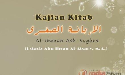 Kewajiban Berpegang Teguh dengan Sunnah – Poin 78-85 – Kitab Al-Ibanah Ash-Shughra (Ustadz Abu Ihsan Al-Atsary, M.A.)