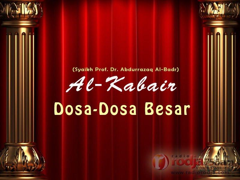 Dosa Ketujuh Puluh Satu hingga Ketujuh Puluh Tiga: Menahan Kelebihan Air, Menato Wajah Hewan, dan Berjudi – Kitab Al-Kabair (Syaikh Prof. Dr. 'Abdur Razzaq Al-Badr)