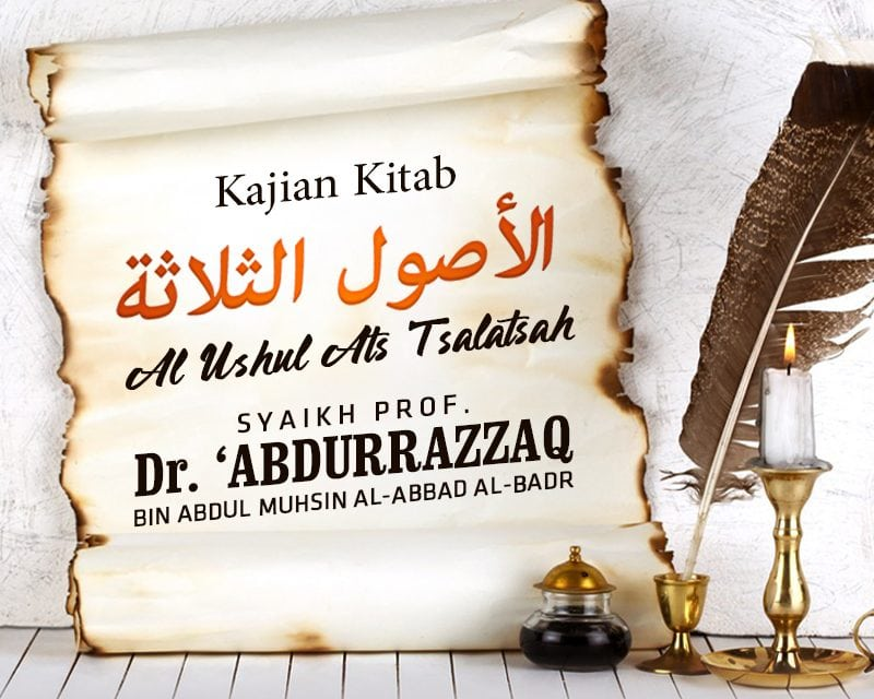 Mukadimah – Kitab Al-Ushul Ats-Tsalatsah (Syaikh Prof. Dr. 'Abdurrazzaq Al-Badr)