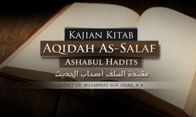 Keutamaan Berpegang Teguh dengan Sunnah di Akhir Zaman – Kitab Aqidah As-Salaf Ashabul Hadits (Ustadz Dr. Muhammad Nur Ihsan, M.A.)