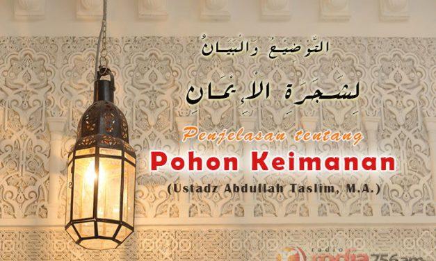 Keistimewaan Pohon Iman – Kitab At-Taudhih Wal Bayan Li Syajaratil Iman (Ustadz Abdullah Taslim, M.A.)