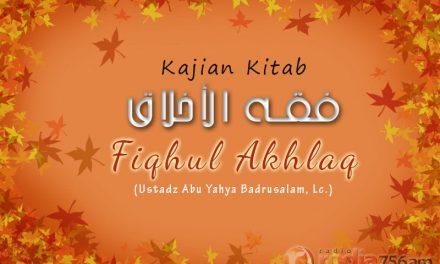 Adab Berbicara – Bagian ke-1 – Kitab Fiqhul Akhlaq (Ustadz Abu Yahya Badrusalam, Lc.)