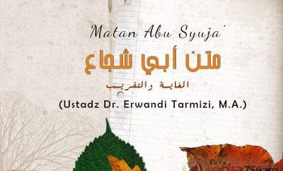 Download Kajian Kitab: Matan Abu Syuja' (Ustadz Dr. Erwandi Tarmizi, M.A.)