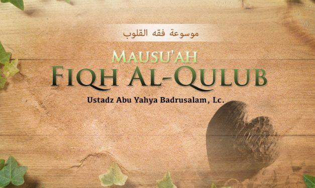 Memahami Rahmat Allah Ta'ala – Kitab Mausu'ah Fiqh Al-Qulub (Ustadz Abu Yahya Badrusalam, Lc.)
