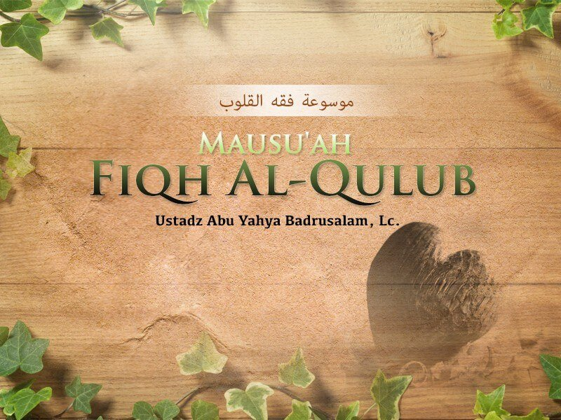 Memahami Kursi dan Arsy Allah – Kitab Mausu'ah Fiqh Al-Qulub (Ustadz Badrusalam, Lc.)