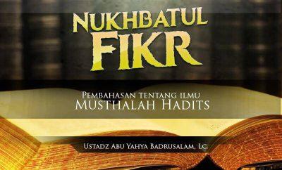 Download Kajian Kitab: Nukhbatul Fikr (Ustadz Abu Yahya Badrusalam, Lc.)