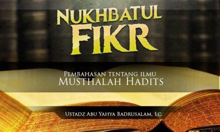 Syarat Hadits Mutawatir, Hadits Ahad, dan Hadits Shahih – Kitab Nukhbatul Fikr (Ustadz Abu Yahya Badrusalam, Lc.)