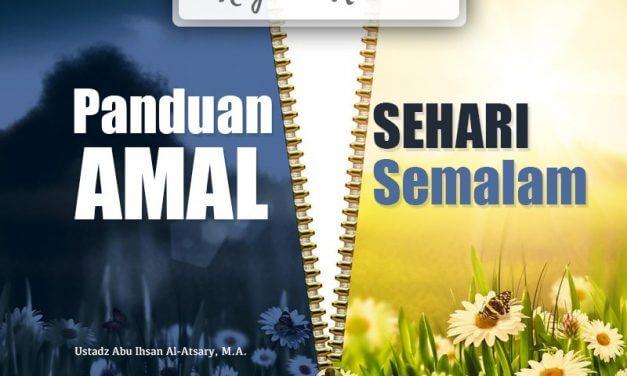 Adab Makan dan Minum – Bagian ke-3 – Panduan Amal Sehari Semalam (Ustadz Abu Ihsan Al-Atsary, M.A.)
