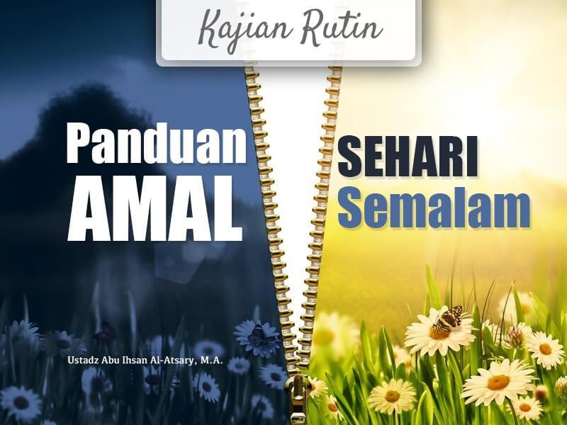 Mencari Nafkah yang Halal – Bagian ke-1 – Panduan Amal Sehari Semalam (Ustadz Abu Ihsan Al-Atsary, M.A.)