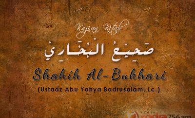 Download Kajian Kitab: Shahih Bukhari (Ustadz Abu Yahya Badrusalam, Lc.)