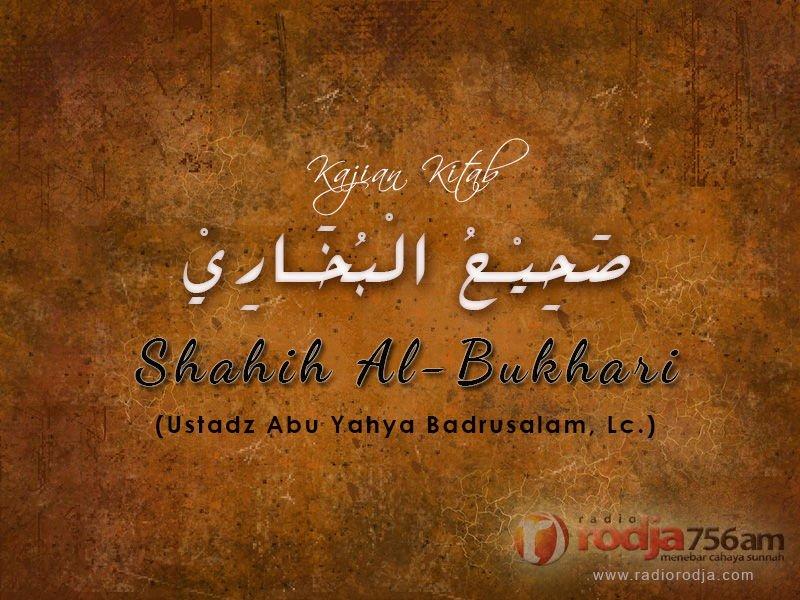 Bab tentang Menulis Ilmu – Hadits 111-113 – Kitab Shahih Bukhari (Ustadz Badrusalam, Lc.)