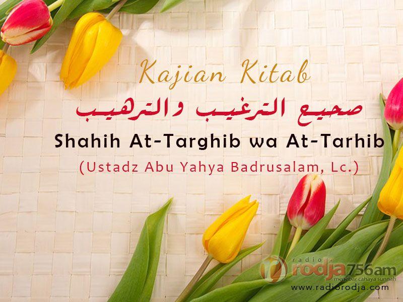Anjuran untuk Berwudhu dan Menyempurnakannya dan Seterusnya – Kitab Shahih Targhib wa Tarhib (Ustadz Abu Yahya Badrusalam, Lc.)