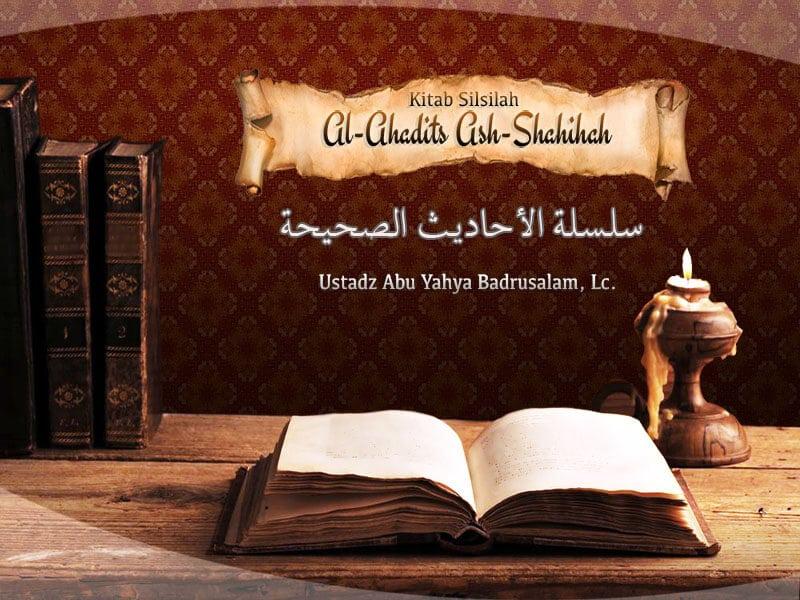 Anjuran Anak-Anak Berada di Dalam Rumah ketika Maghrib – Hadits 1518-1521 – Silsilah Al-Ahadits Ash-Shahihah