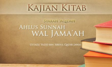 Manhaj Dakwah Ahlus Sunnah – Bagian ke-3 – Poin 82 – Syarah 'Aqidah Ahlus Sunnah wal Jama'ah (Ustadz Yazid 'Abdul Qadir Jawas)