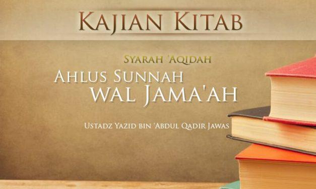 Ahlus Sunnah senantiasa Melakukan Tashfiyah dan Tarbiyah – Bagian ke-1 – Poin 81 – Syarah 'Aqidah Ahlus Sunnah wal Jama'ah (Ustadz Yazid 'Abdul Qadir Jawas)