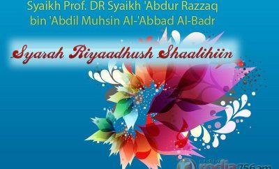 Download Kajian Kitab Syarah Riyaadhush Shaalihiin - Syaikh Prof. DR 'Abdur Razzaq bin 'Abdil Muhsin Al-'Abbad Al-Badr