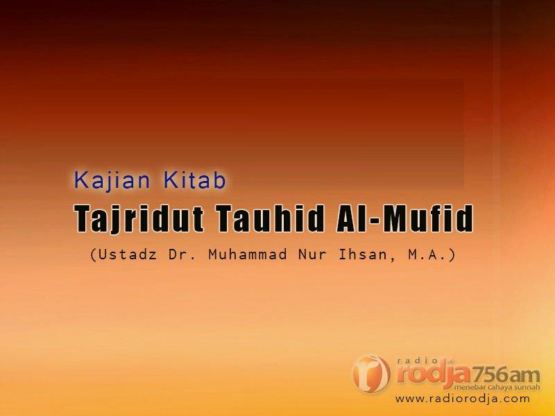 Empat Kaidah Pokok dalam Beribadah – Kitab Tajridut Tauhid Al-Mufid (Ustadz Dr. Muhammad Nur Ihsan, M.A.)