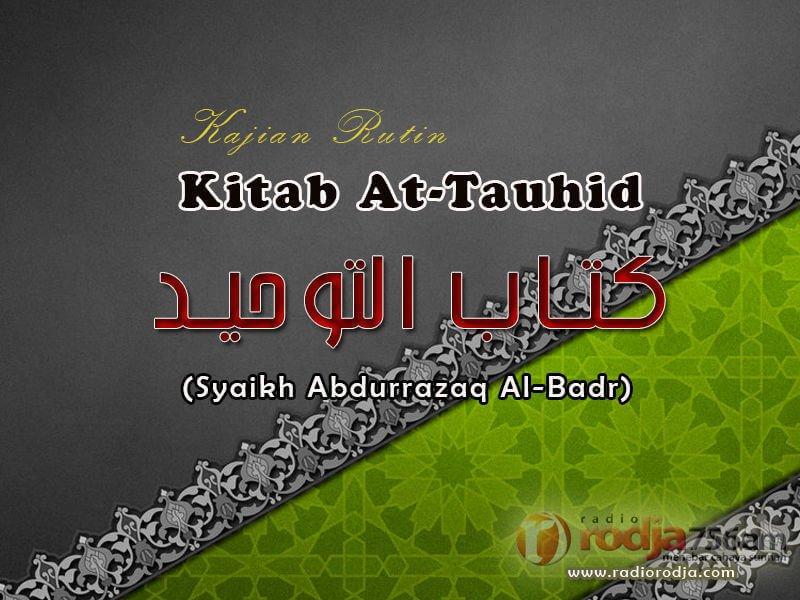 Ruqyah dan Tamimah – Kitab Tauhid (Syaikh Prof. Dr. 'Abdur Razzaq Al-Badr)
