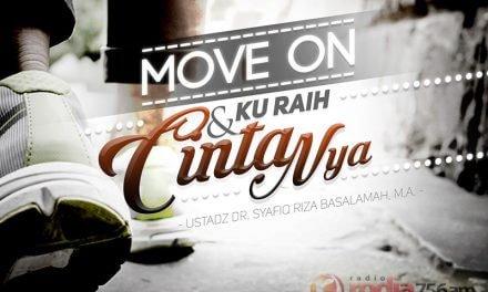 Move On dan Ku Raih CintaNya (Ustadz Dr. Syafiq Riza Basalamah, M.A.)